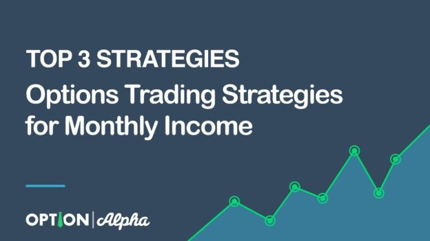 Best option strategy for monthly income