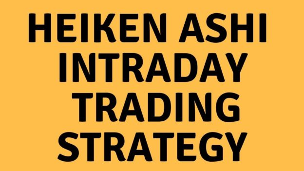 HEIKEN ASHI INTRADAY TRADING STRATEGY For Stock Market